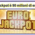 Eurojackpot, il montepremi è da record!