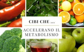 cibi che accelerano il metabolismo