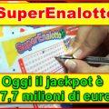 SuperEnalotto: il jackpot vale 17,7 milioni!