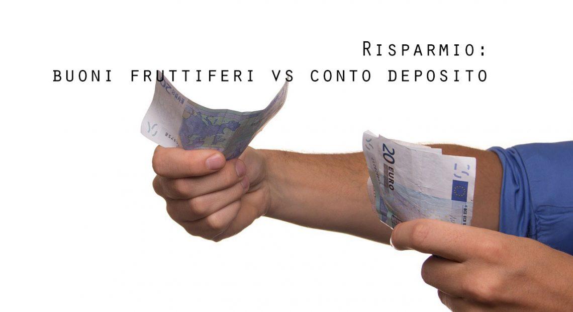 Conto deposito e buoni fruttiferi: che scelta fare per risparmiare?