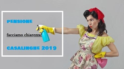 Pensione casalinghe 2019, novità: tutto quello che c'è da sapere su calcolo importo, requisiti e domanda